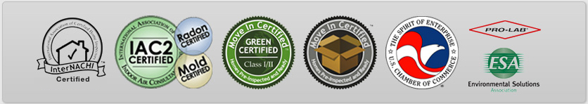 InterNACHI Certified, IAC2 Certified - Radon Certified - Mold Certified, Green Certified, Move In Certified, Member US Chamber of Commerce, Pro-Lab, ESA Environmental Solutions, Better Business Bureau - Accredited Business